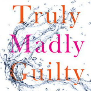 Truly Madly Guilty by Liane Moriarty | Review