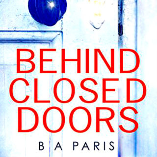 Behind Closed Doors by B.A. Paris | Review