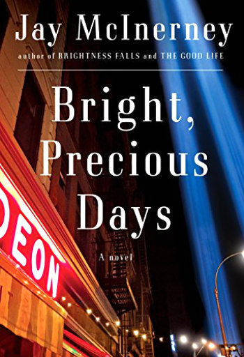 Bright, Precious Days by Jay McInerney - Set in NYC, the story marks struggles in the lives of a long-married couple and in the city itself.