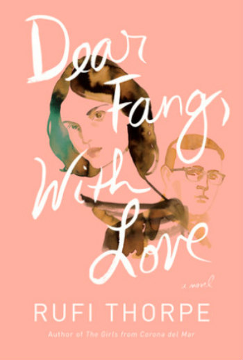 Dear Fang, With Love by Rufi Thorpe - A bipolar teen and her father search for understanding of her disease and each other.