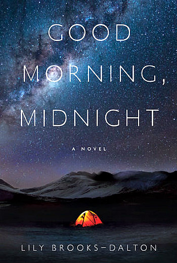 Good Morning, Midnight by Lily Brooks-Dalton - A wonderful story of six astronauts and one astronomer who find themselves alone in our world.