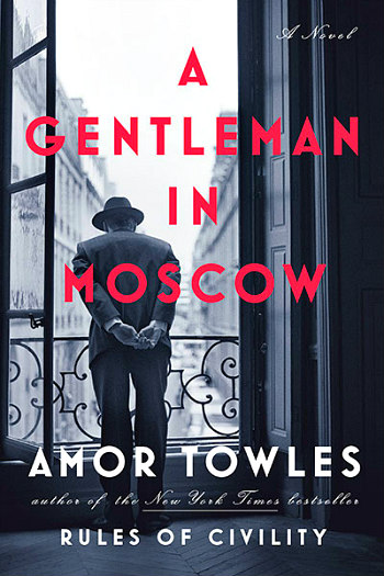 A Gentleman in Moscow by Amor Towles - The story of Count Alexander Rostov as he lives his life confined to the Metropol hotel in Moscow.