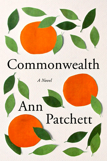Commonwealth by Ann Patchett -  A beautifully told story of 2 couples, 6 children, divorce, and the unfolding of their lives over a 50 year span.