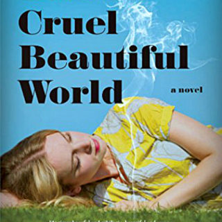Cruel Beautiful World by Caroline Leavitt | Review