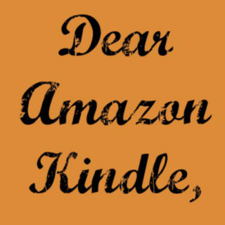 Dear Amazon Kindle | Musings