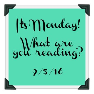 It's Monday! What are you reading? 9-5-16 | More
