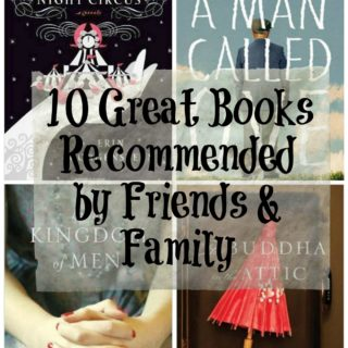 10 Books Recommended by Friends & Family