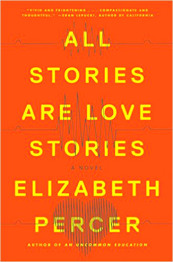 All Stories are Love Stories by Elizabeth Percer - A beautivul story of 3 people trying to reunite with their loved ones after earthquakes strike San Francisco.
