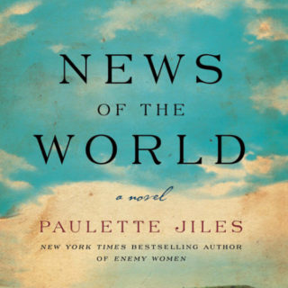 News of the World by Paulette Jiles | Review
