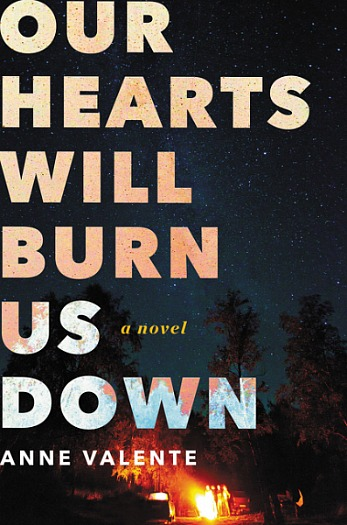 Our Hearts Wil Burn Us Down by Anne Valente - The story of four teenagers struggling with the new reality after a mass shooting at their school.