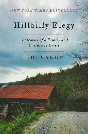 Hillbilly Elegy by J.D. Vance - A memoir that is also a tribute to the troubled culture the author grew up in and that will forever be a part of who he is.