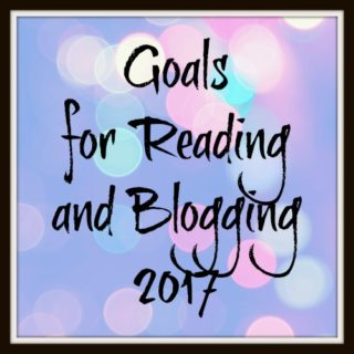 Goals for Reading and Blogging in 2017