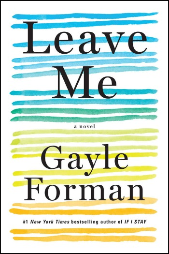 Leave Me by Gayle Forman - The story of a wife and mother who has a heart attack much to the inconvenience of her family!