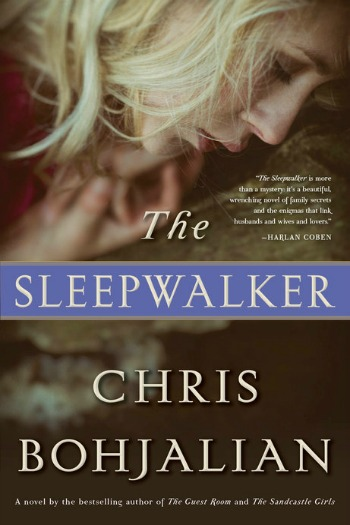The Sleep Walker by Chris Bohjalian - This is the story of a mother gone missing in the middle of the night and her daughter's search for answers.