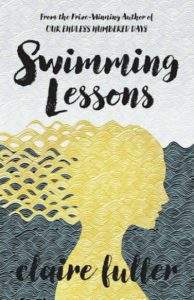 Cover of Swimming Lessons by Claire Fuller - a book I finished reading last week.