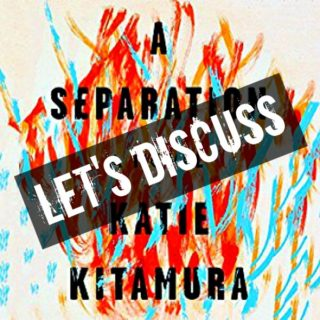 "A Separation by Katie Kitamura - ""Let's Discuss"""