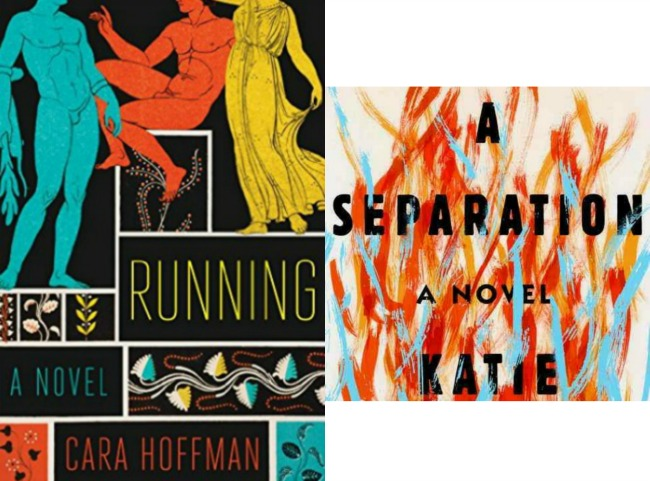 Covders of Running by Cara Hoffman and A Separation by Katie Kitamura.