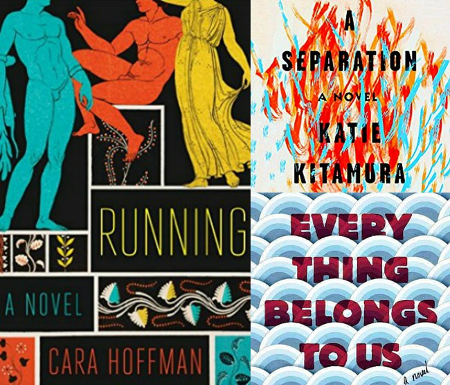 Collage of three books completed last week: Running by Cara Hoffman, A Separation by Katie Kitamura and Everything Belongs to Us by Yoojin Grace Wuertz