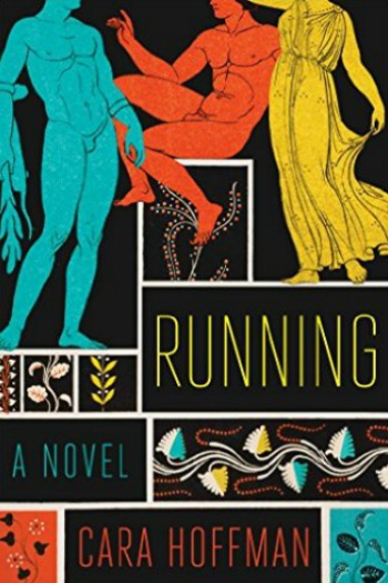 "Running by Cara Hoffman - The story of 3 drifting teens, ""runners"" for a cheap hotel in Athens, taking risks, changing their lives."