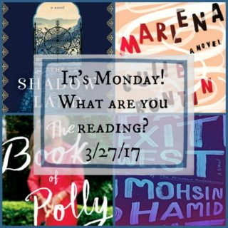 It's Monday! What are you reading? 3-27-17 collage of books.