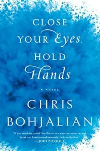 Close Your Eyes, Hold Hands by Chris Bohjalian - Book Temptations Too Great to Resist