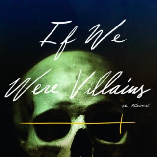If We Were Villains by M. L. Rio | Review