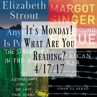 It's Monday! What Are You Reading? 4/17/17 - The week in reading at Novel Visits! A look at books finished and up for review, other books currently being read, as well as those on the horizon.