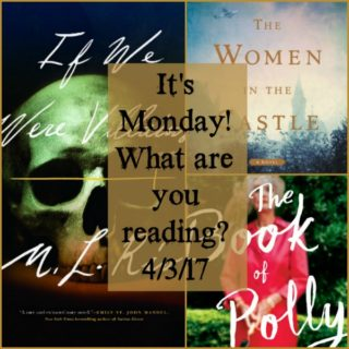 Collage of books for It's Monday! What are you reading? 4-03-17