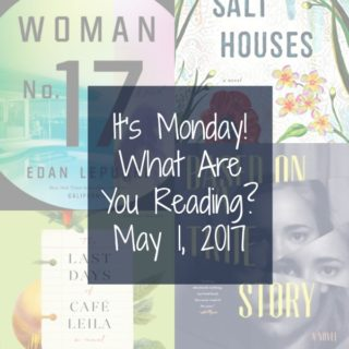It's Monday! What Are You Reading? 5-1-17
