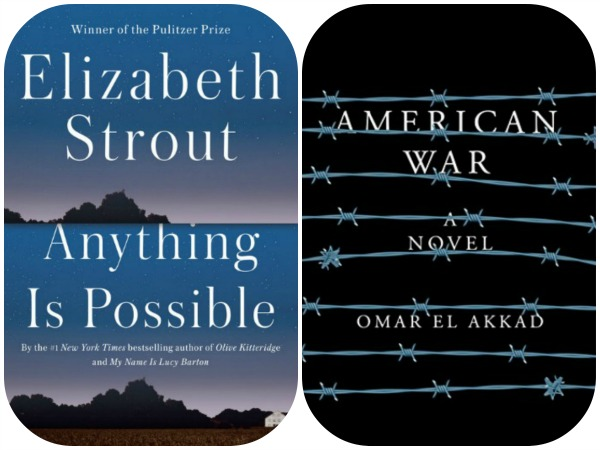 Anything Is Possible by Elizabeth Strout and American War by Omar El Akkad