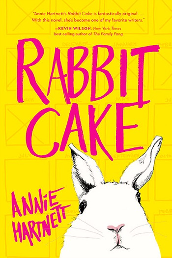 Rabbit Cake by Annie Hatnett - A fun, heartwarming debut. With humor and wisdom Elvis tells the story of her family in the two years following her mother's death.