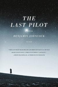 The Last Pilot by Benjamin Johncock - Book Temptations Too Great to Resist