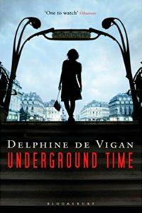 Underground Time by Delphine de Vigan