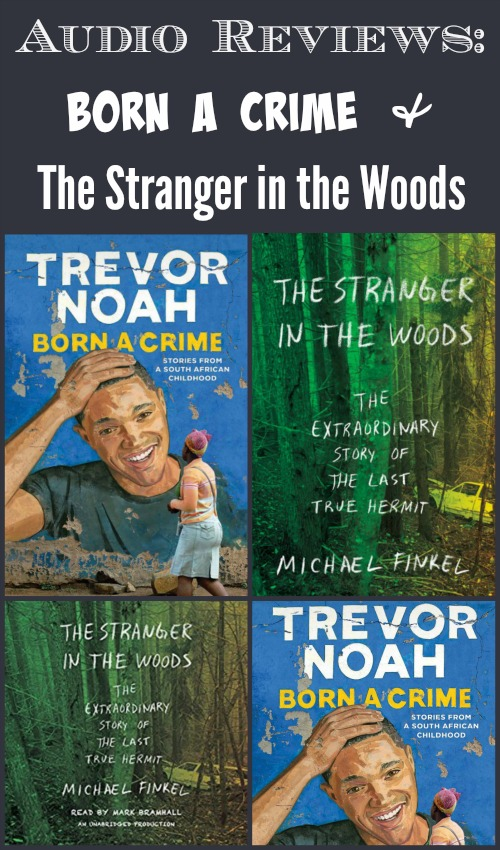 Born a Crime by Trevor Noah and The Stranger in the Woods by Michael Finkel - Very different stories, but both excellent nonfiction audiobooks.