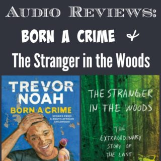 Born a Crime by Trevor Noah and The Stranger in the Woods by Michael Finkel