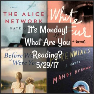 It's Monday! What Are You Reading? 5/29/17 | More