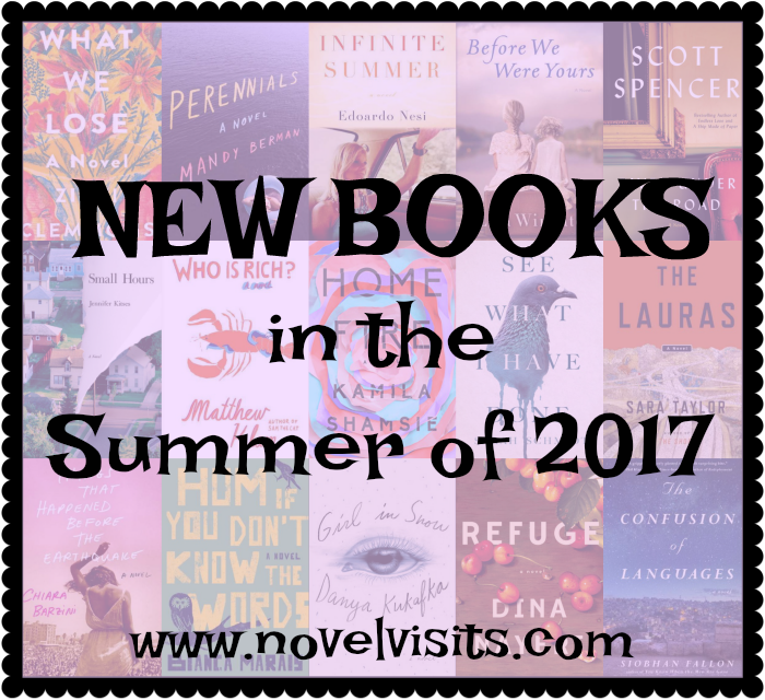 New Books in the Summer of 2017 - Summer reading is the best and the summer of 2017 will be no exception. Find a list of fifteen impressive, fun, original books being published this summer.