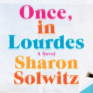 Once, In Lourdes by Sharon Solwitx
