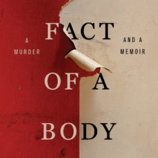 The Fact of a Body by Alexandria Marzano-Lesnevich | Review
