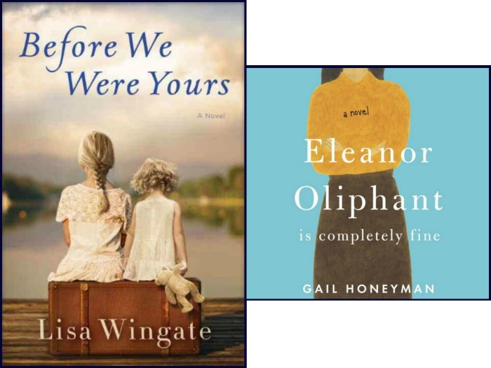 Before We Were Yours by Lisa Wingate and Eleanor Oliphant by Gail Honeyman