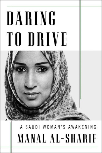 Daring to Drive: A Saudi Woman's Awakening by Manal al-Sharif - This wonderful memoir tells the life story of a woman whose arrest for driving led to her becoming a powerful advocate for women in Saudi Arabia.