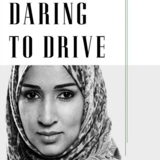 Daring to Drive: A Saudi Woman's Awakening by Manal al-Sharif