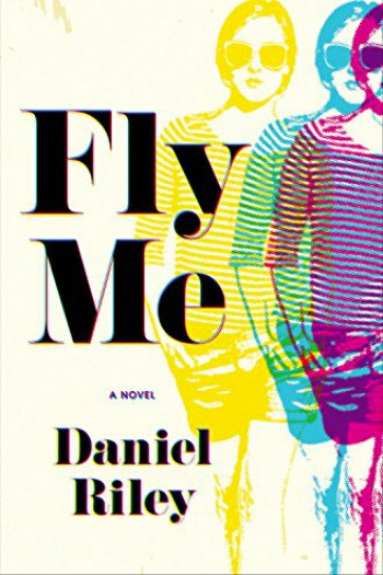 Fly Me by Daniel Riley - Set in 1972, this debut tells the story of Suzy, a young stewardess who gets in over her head after agreeing to run drugs.