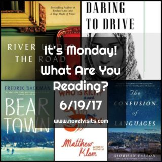 It's Monday! What are you reading? 6/19/17 - Reading update for the last week on Novel Visits: books completed, those currently being read and a look at what's up next. Plus, a little taste of each.