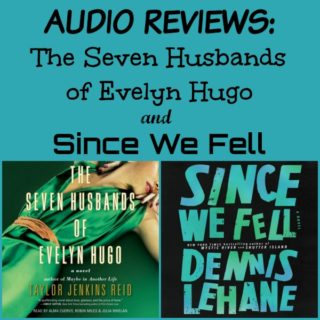 Audio Reviews: The Seven Husbands of Evelyn Hugo by Taylor jenkins Reid and Since We Fell by Dennis Lehane