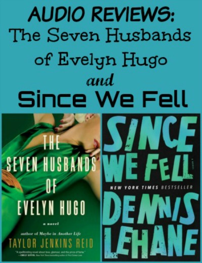 Audio Reviews: The Seven Husbands of Evelyn Hugo by Taylor Jenkins Reid and Since We Fell by Dennis Lehane - Great stories with outstanding narration.