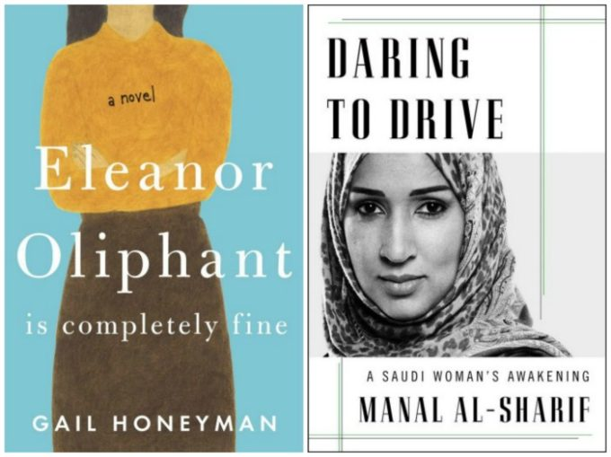 Eleanor Oliphant is Completely Fine by Gail Honeyman and Daring to Drive by Manal al-Sharif