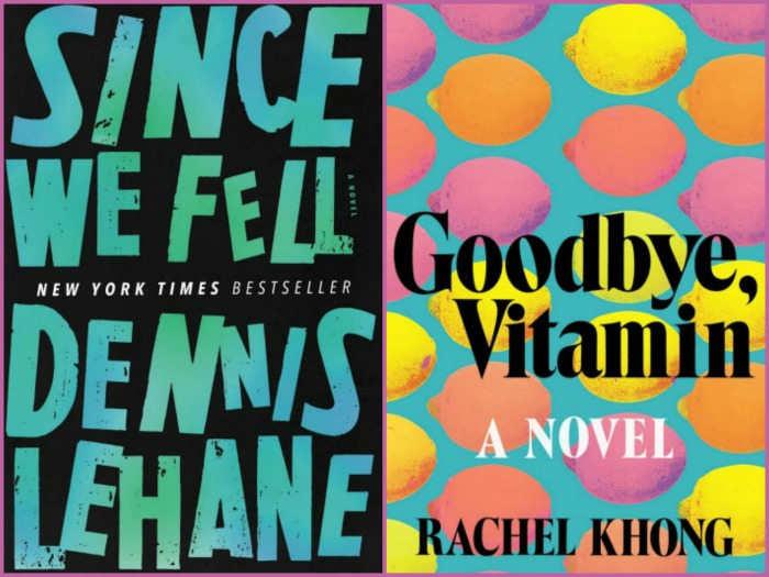 Read Last Week: Since We Fell by Dennis Lehane and Goodbye Vitamin by Rachel Khong