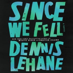 Since We Fell by Dennis Lehane - audio version