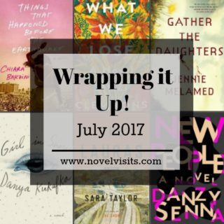 Wrapping It Up! July 2017 on Novel Visits